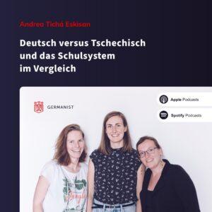 🇩🇪 Andrea Tichá Eskisan – Deutsch versus Tschechisch und das Schulsystem im Vergleich