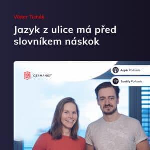 🇨🇿 Viktor Tichák – Jazyk z ulice má před slovníkem náskok